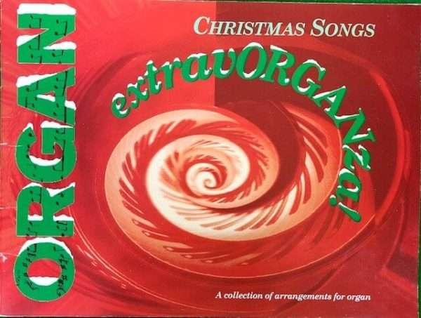Christmas Songs - Organ Extravorganza!