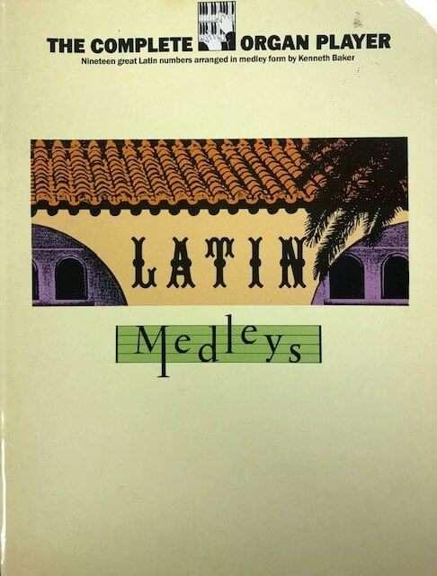 The Complete Organ Player - Latin Medleys