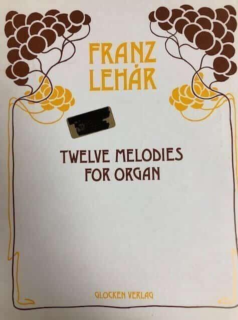 Franz Lehar - Twelve Melodies for Organ