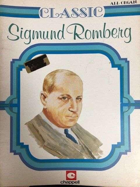 Classic Sigmund Romberg - All Organ