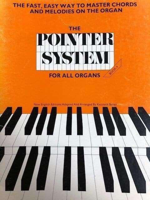 The Pointer System - Book 4 - For All Organ