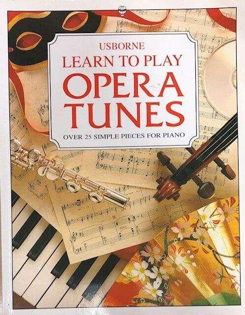 Learn to Play Opera Tunes - Piano