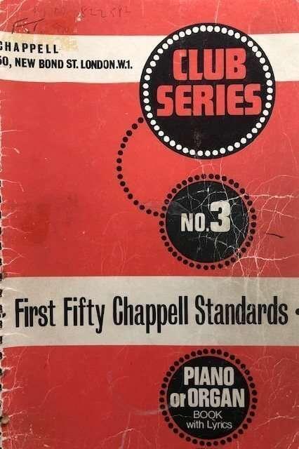 Club Series No. 3 - First Fifty Chappell Standards - Piano/Organ/Lyrics