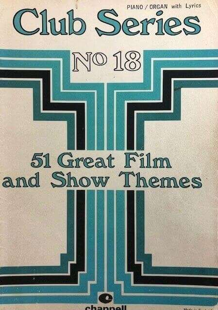 Club Series No. 18 - 51 Great Film and Show Themes - Piano/Organ/Lyrics