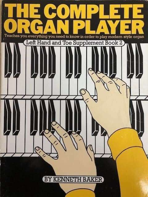 The Complete Organ Player Left Hand and Toe Supplement Book 2