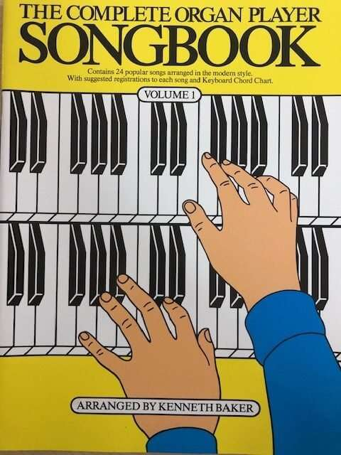 The Complete Organ Player Songbook Volume 1