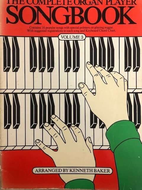 The Complete Organ Player Songbook Volume 3