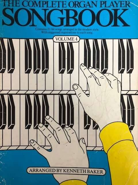 The Complete Organ Player Songbook Volume 4