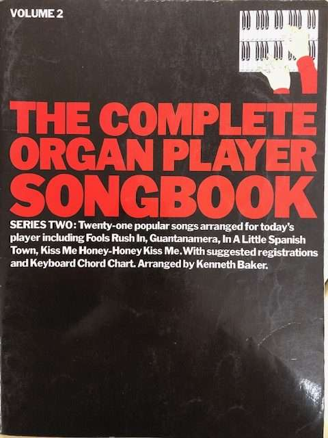The Complete Organ Player Songbook Series Two Volume 2