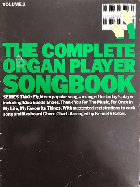 The Complete Organ Player Songbook Series Two Volume 3
