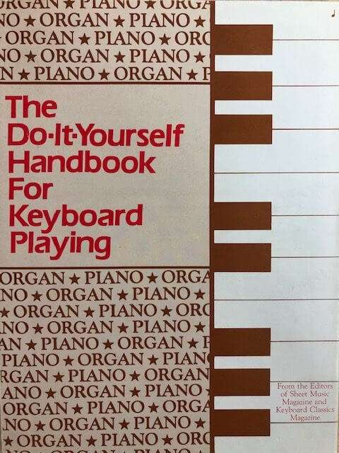 The Do-It-Yourself Handbook For Keyboard Playing