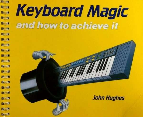 Keyboard Magic and How To Achieve It - John Hughes