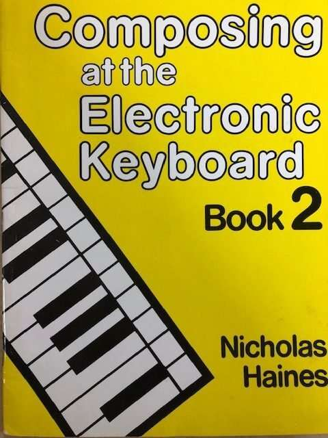 Composing At The Electronic Keyboard Book 2 - Nicholas Haines
