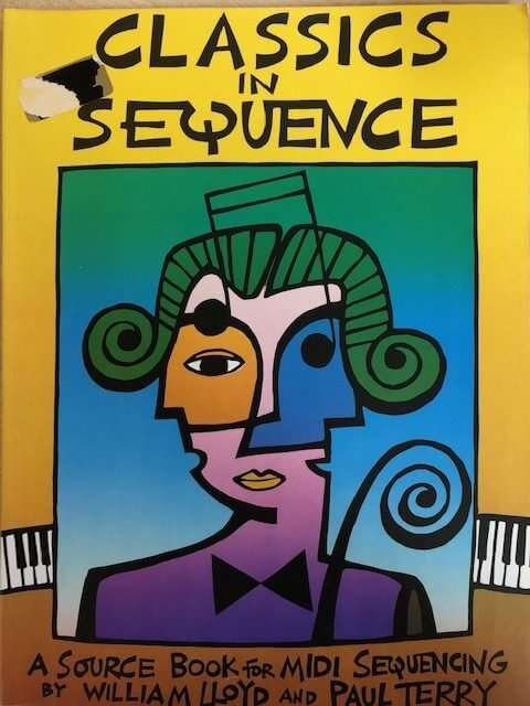 Classic in Sequence - A Source Book for Midi Sequencing
