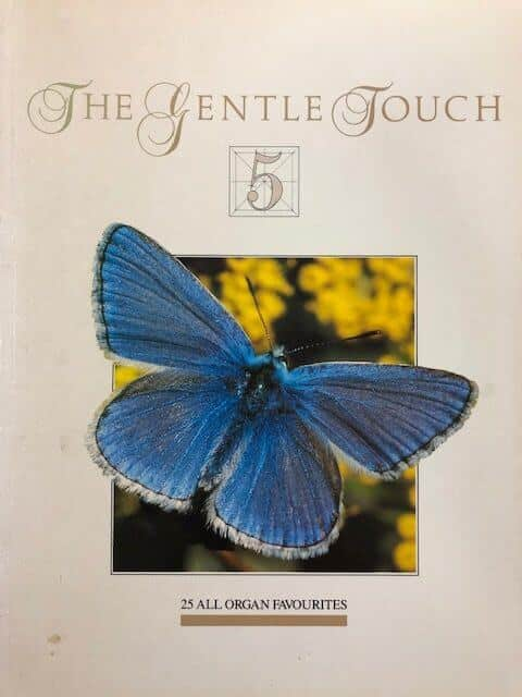 The Gentle Touch 5 - 25 All Organ Favourites