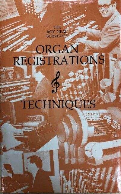 Organ Registrations & Techniques - Roy Neal