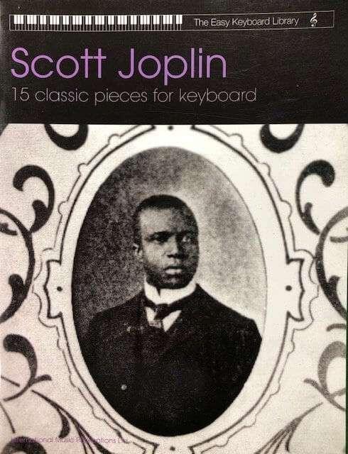 Scott Joplin 15 Classic Pieces for Keyboard - The Easy Keyboard Library