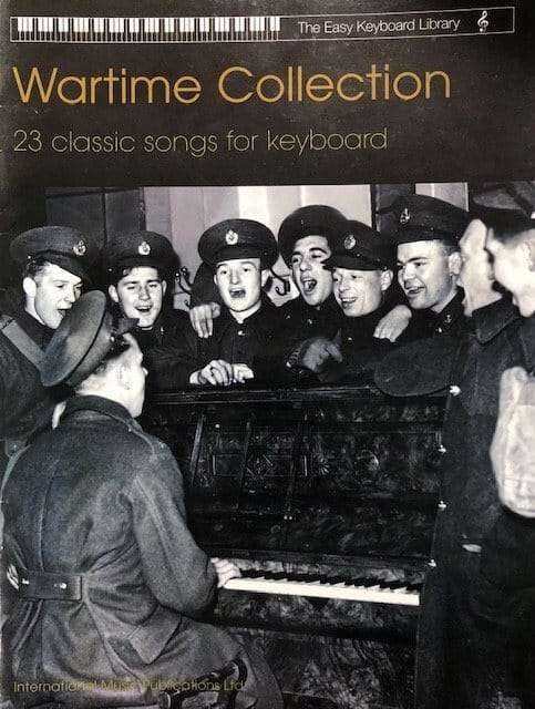 Wartime Collection 23 Classic Songs for Keyboard - The Easy Keyboard Library