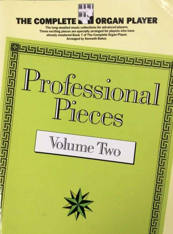 The Complete Organ Player - Professional Pieces Volume 2