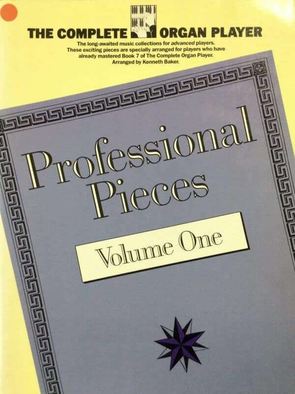 The Complete Organ Player - Professional Pieces Volume 1