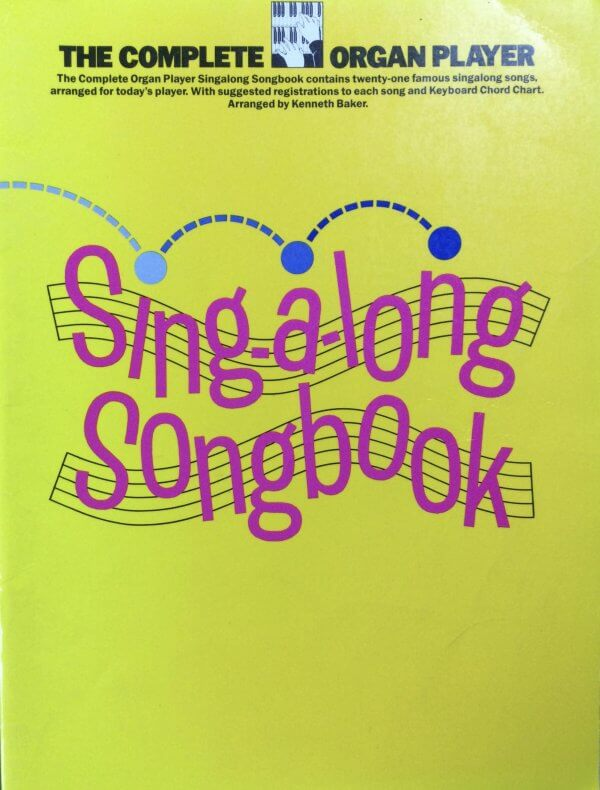 The Complete Organ Player - Sing-a-long Songbook