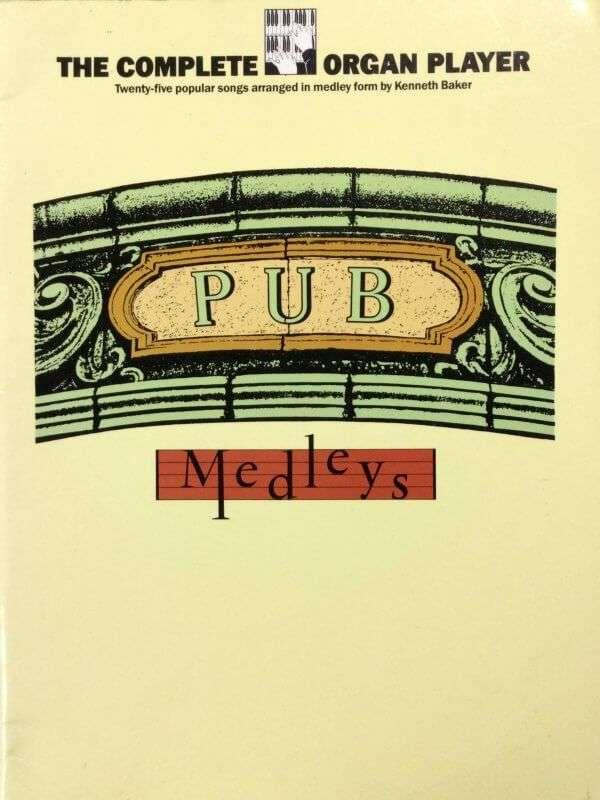 The Complete Organ Player - Pub Medleys
