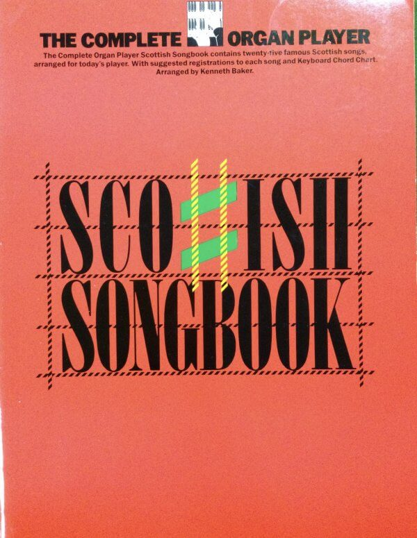 The Complete Organ Player - Scottish Songbook