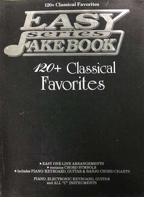 120+ Classical Favourites - Easy Fakebook Series