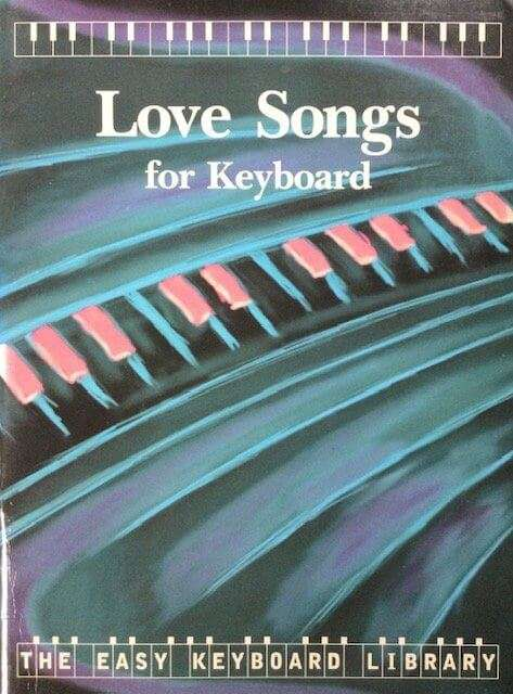 Love Songs for Keyboard - The Easy Keyboard Library