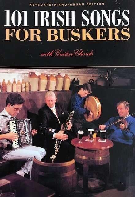 101 Irish Songs for Buskers - Piano/Organ/Guitar