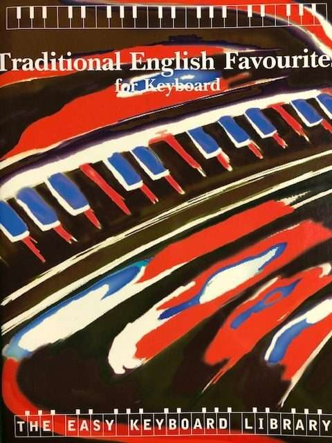 Traditional English Favourites - The Easy Keyboard Library