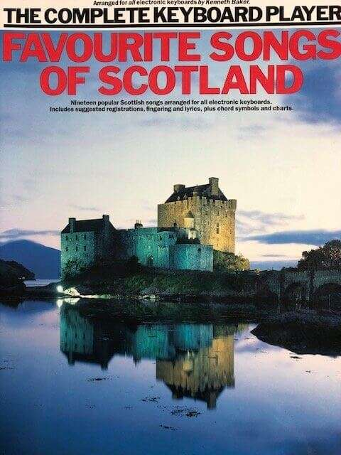 Favourite Songs of Scotland - The Complete Keyboard Player