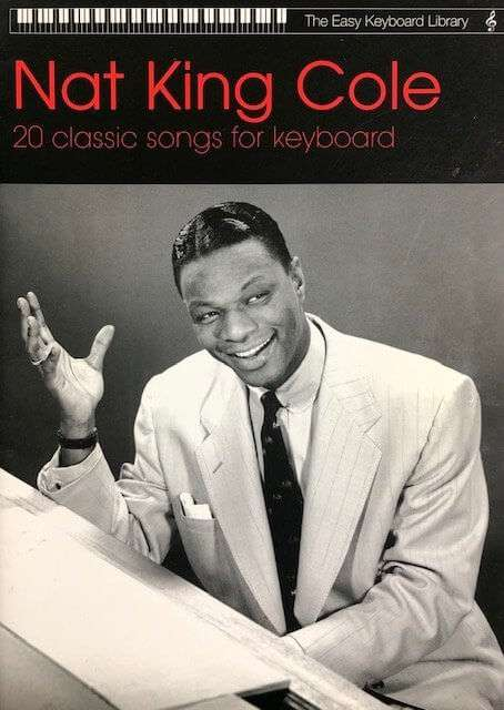 Nat King Cole - The Easy Keyboard Library
