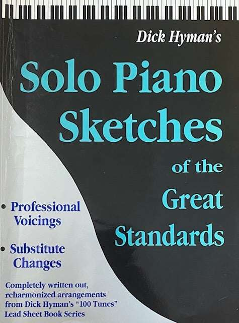 Solo Piano Sketches of the Great Standards